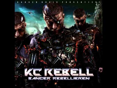 KC REBELL - Erst hassten Sie [BANGER REBELLIEREN]