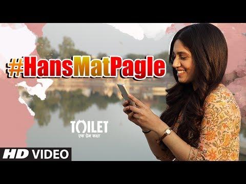 Hans Mat Pagle Song | Toilet- Ek Prem Katha | Akshay Kumar, Bhumi| Shreya Ghoshal