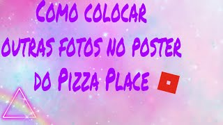 How to put picture on the poster at the Pizza Place-Roblox