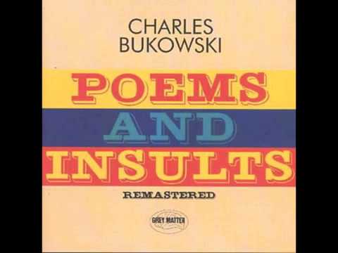 Bukowski  Best Love Poem I Can Write at the Moment