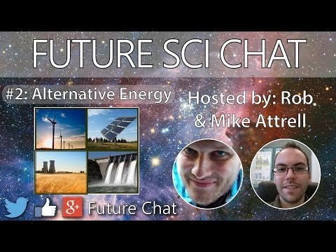 Future Sci Chat: Alternative Energy