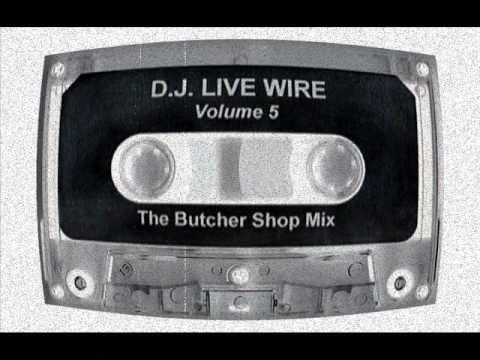 DJ Live Wire - Vol.5 (The Butcher Shop...