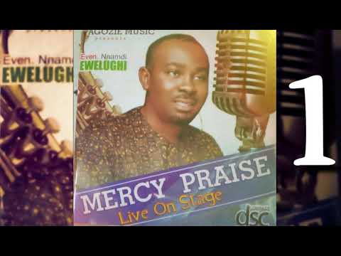Download MERCY PRAISE 1 (Live On Stage) - Evang. Nnamdi Ewenighi | Latest Nigerian Gospel Music 2020