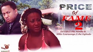 Price Of Fame 2 - Latest Nigerian Nollywood Movie