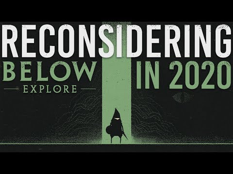 Reconsidering BELOW: EXPLORE In 2020 | A Much Improved Action Adventure?