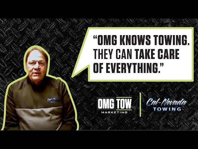 OMG Tow Marketing Testimonial - Cal-Nevada Towing
