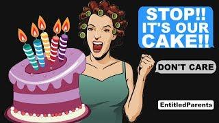 r/EntitledParents - EM STEALS MY BIRTHDAY CAKE! - Reddit Cringe