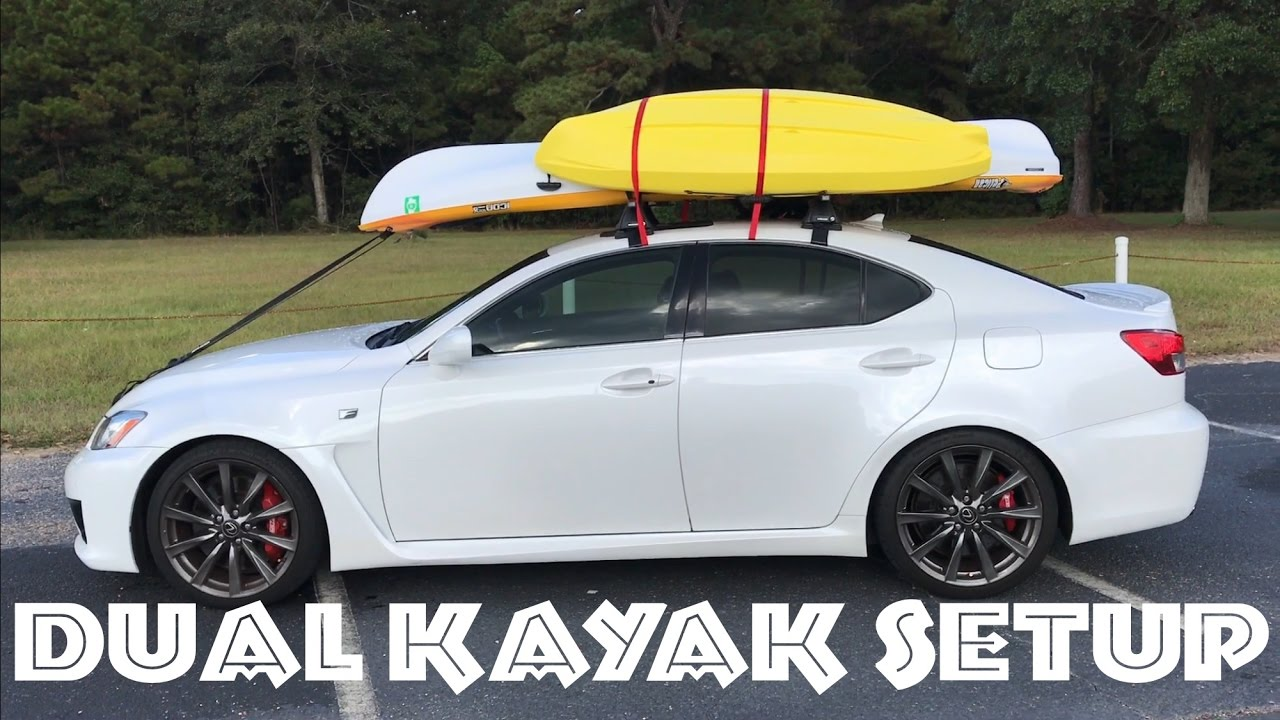 How to Load 2 Kayaks on a Car Roof Rack | Dual Kayak ...