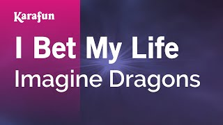 Karaoke I Bet My Life - Imagine Dragons *
