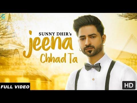 Jeena Chhad Ta - Sunny Dhir (Full Video)   The Brown Jordy  