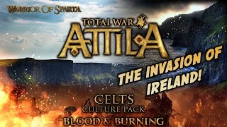 Total War: Attila - Gameplay ~ Celts Culture Pack - The Invasion of Ireland!