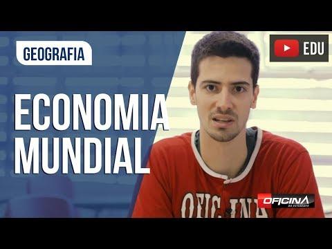 Geografia - Economia Mundial - Oficina do Estudante