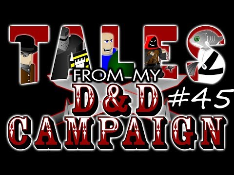 Tales From My D&D Campaign #45