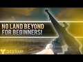 Destiny How to Use No Land Beyond For Beginners. Best Practices In Depth NLB Guide