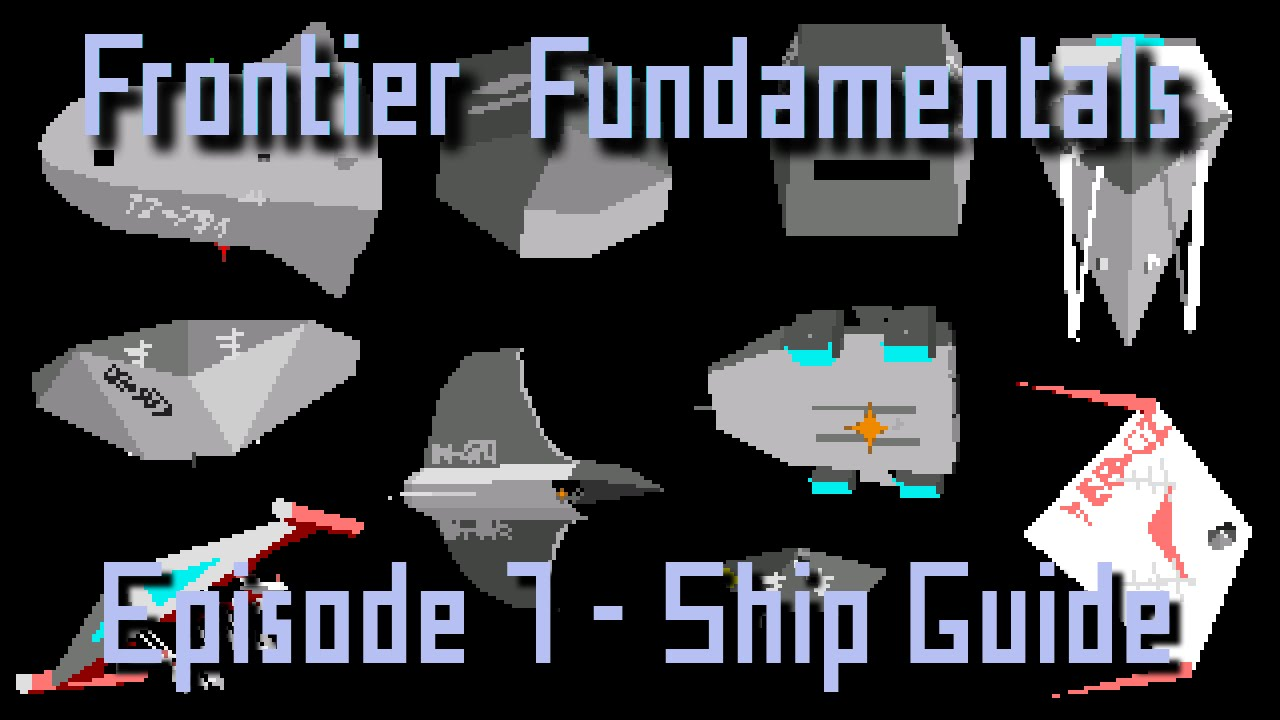 Frontier Fundamentals - Episode 7 - Ship Guide - YouTube | 1280 x 720 jpeg 85kB