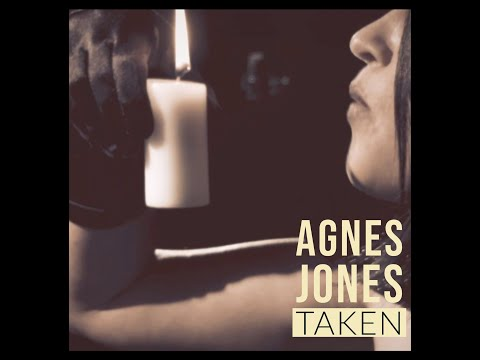 """Taken"" - Agnes Jones ( Official video )"