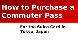 how to purchase a JR commuter pass for Suica in Tokyo Japan