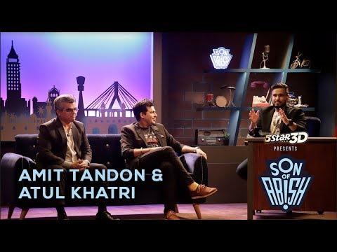 Son Of Abish Feat. Amit Tandon & Atul Khatri