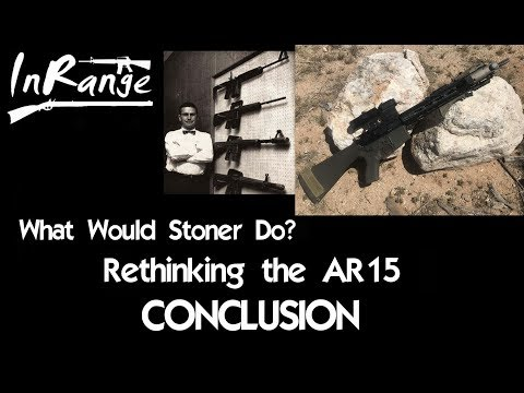 WWSD: Rethinking the AR15 - CONCLUSION