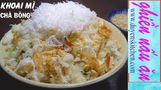 Cách Làm Khoai Mì Chà Bông | Xôi Sắn By Duyen's Kitchen | Ghiền Nấu Ăn