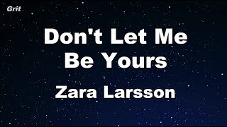 Download Lagu Don't Let Me Be Yours - Zara Larsson Karaoke 【No Guide Melody】 Instrumental MP3