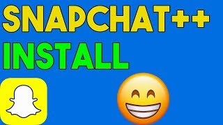 How To Get Snapchat++ - Download Install Snapchat+...