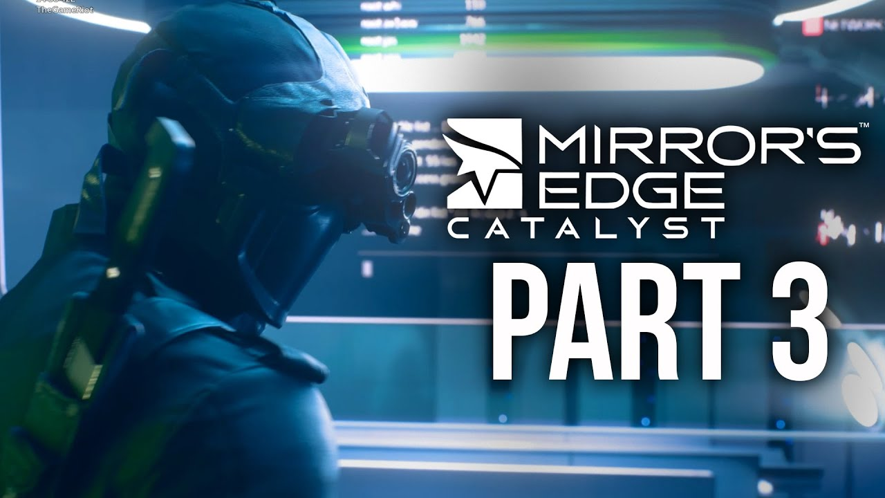mirror 39 s edge catalyst gameplay walkthrough part 3 back
