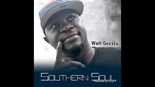 Walt Geezzy - Southern Soul