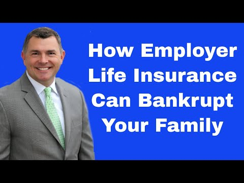 How Employer Life Insurance Can Bankrupt Your Family (2018)