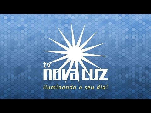 TV NOVA LUZ - CANAL ESPÍRITA  / TRANSMISSÃO 18-07-17  1ª PARTE