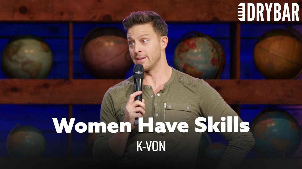 Women Have Skills That Men Don't. K-von