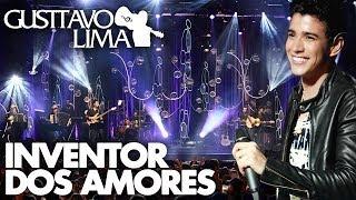 Смотреть клип Gusttavo Lima - Inventor Dos Amores