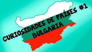 Curiosidades de países #1 - Bulgaria