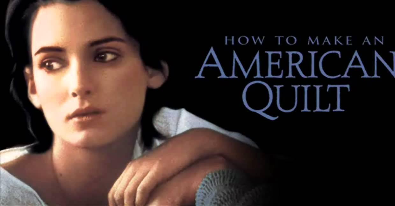 An American Quilt (How to Make An American Quilt)---Thomas Newman ... : an american quilt - Adamdwight.com