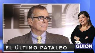 El último pataleo  - Sin Guion con Rosa María Palacios