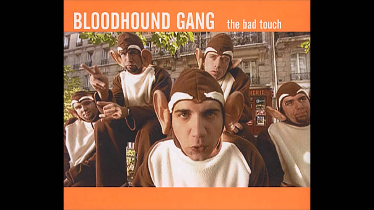 Bad Touch Bloodhound Gang
