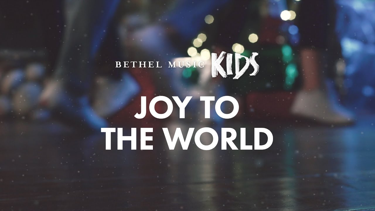 Joy to the World (Official Lyric Video) - Bethel Music Kids ...