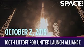 OTD in Space - Oct. 2: 100th Liftoff for United Launch Alliance
