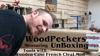 WoodPeckers Measuring/Marking Tools Unboxing with Wooden Case French Cleat Mod