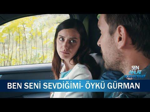 Ben seni sevdiğimi - Öykü Gürman  - Sen Anlat Karadeniz 13. Bölüm