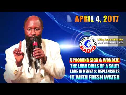 UPCOMING SIGN & WONDER:  THE LORD DRIES UP A SALTY LAKE IN KENYA & REPLENISHES IT - Prophet Elijah