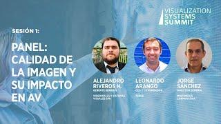 Sesión 1 - Panel: Calidad de la imagen y su impacto en AV