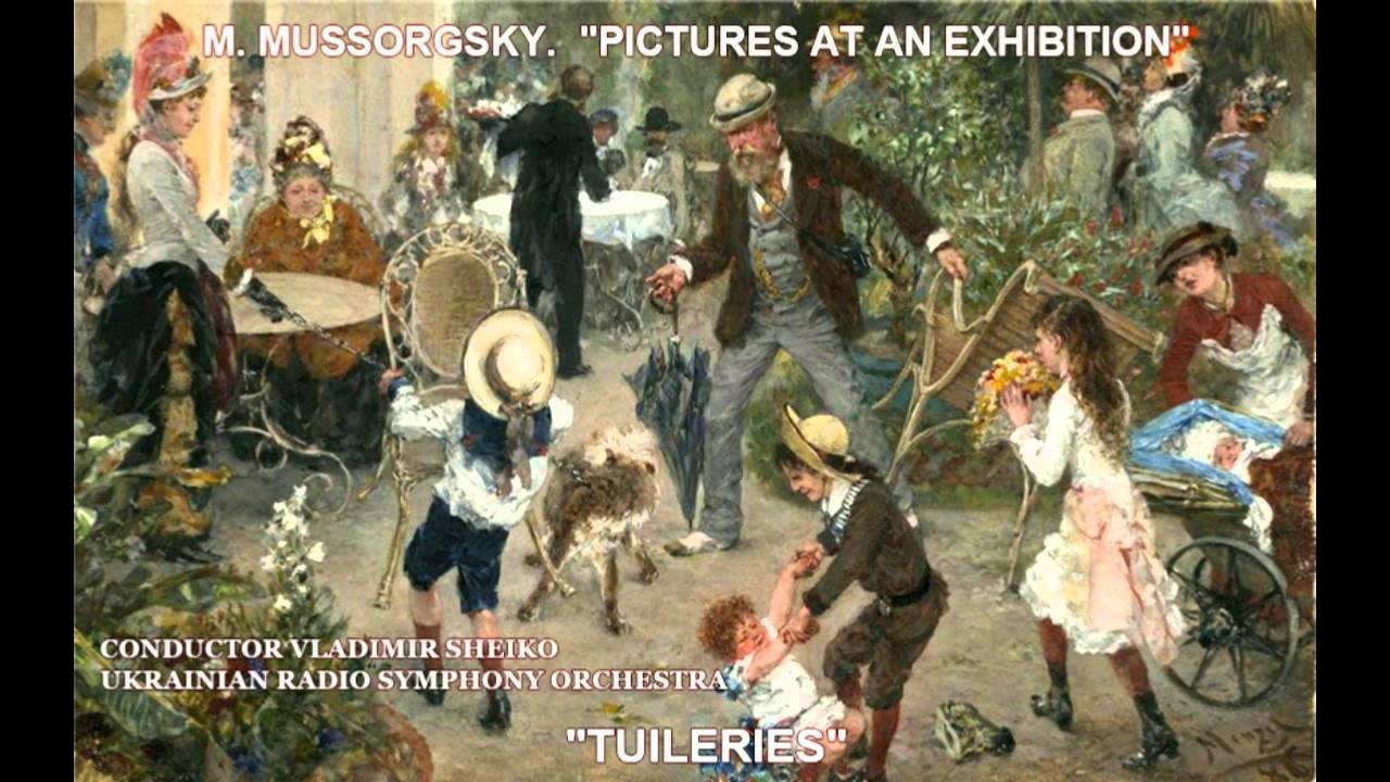 M mussorgsky pictures at an exhibition tuileries for Expo tuileries