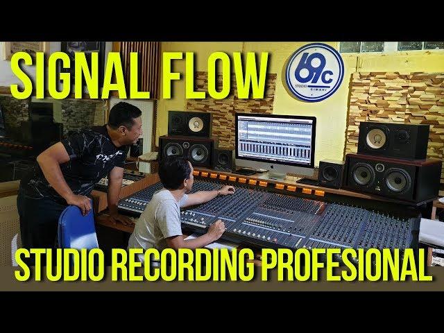 BEDAH SIGNAL FLOW Suatu Studio Rekaman Profesional