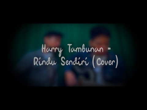 Rindu Sendiri (Ost. Dilan 1990) - Harry Tambunan X Fachri (COVER)
