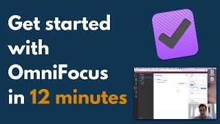 tutorial: Getting started with OmniFocus 3 in 12 minutes