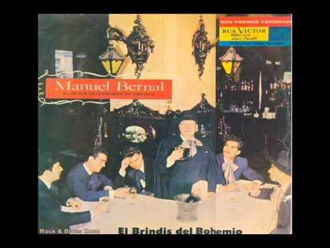 Manuel Bernal___El Brindis del Bohemio - YouTube