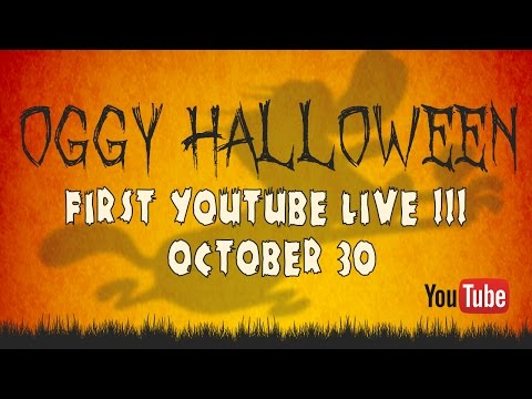 TEASER : OGGY HALLOWEEN - FIRST YOUTUBE LIVE!!! - OCTOBER 30