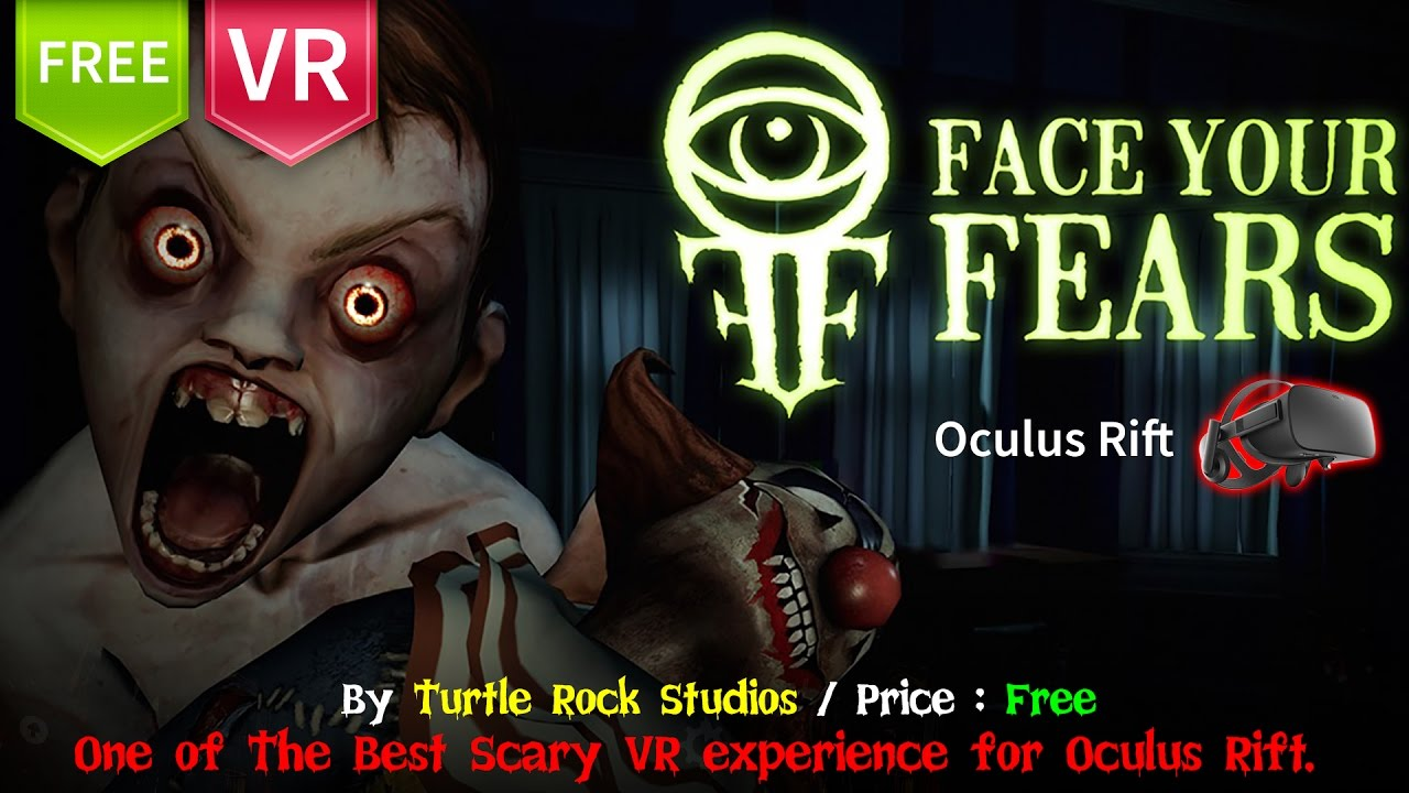 Face Your Fears Full HD 1080p 60 fps for Oculus Rift - One of the most  scary VR experience (Free)