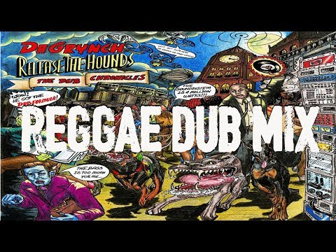Reggae Dub Mix  2018  Reggae Roots & Dub